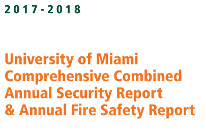 2017-2018 University of Miami Comprehensive Combined Annual Security Report and Annual Fire Safety Report